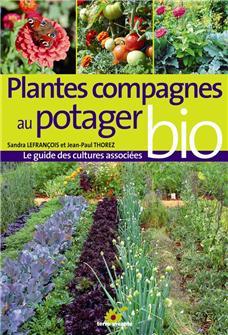 Plantes compagnes au potager bio. aux éditions Terre vivante.