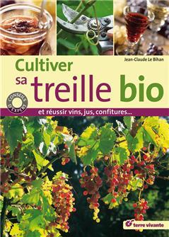 Cultiver sa treille bio et réussir vins, jus, et confitures... aux éditions Terre vivante.